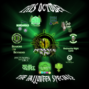 "A green and black eye inside a ship's wheel and partially covered in seaweed. bright green light rays stretch out behind the logos of different RPG podcasts. White text across the top and bottom reads ""This October. The Halloween Specials. The logos included are for (clockwise from the top): Dum Dum Die, The Dead Horse Podcast,  Beyond The Tavern, Wednesday Night Game, The Room Where It Happened, LovelyCraftians, Party Advantage, How The Quest Was Won, Pretending With Dice, Seasons Of Skyrend, Beholder's Eye, Bombarded and CSI: Neverwinter"