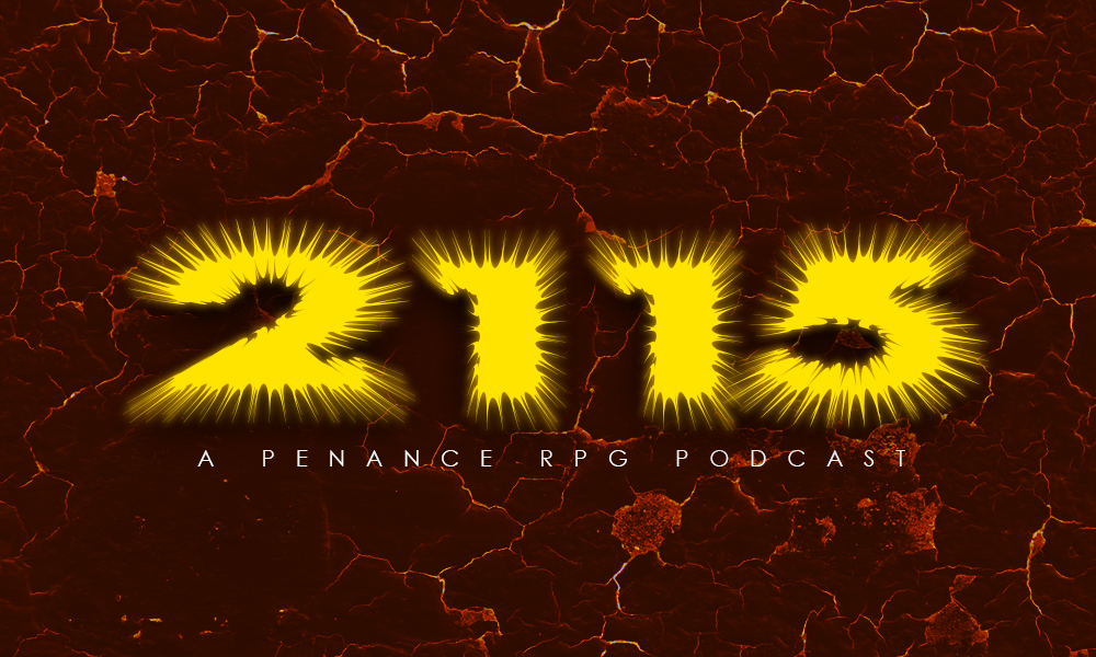 A crackled, lava like background with '2115' in yellow spiky numbers in the middle. Below the title are the words 'A Penance RPG Podcast'